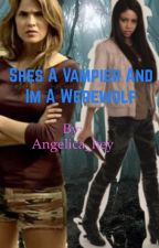 She's a vampire and she's a wolf by Angelica_hey