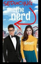 Seducing The Nerd [AlDub Fanfic] On Hold by airise2