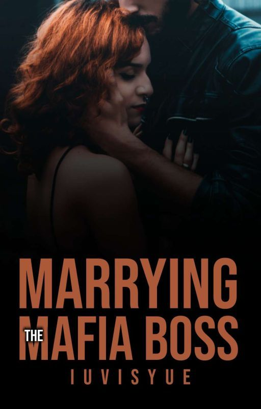 Marrying  The Mafia Boss (#Watty2016) by Sayakachuchu