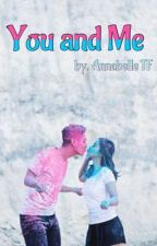 You and Me by AnnabelleTF