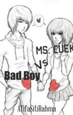 Ms. Cuek Vs Bad Boy by afifauhuy