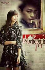 내 사랑 Psychopath [ End ] by rainsy