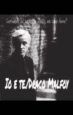 Io e te./ Draco Malfoy  by Alaska_03