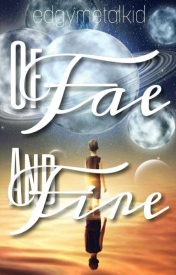 Of Fae And Fire [#Wattys2016] √