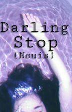 Darling, stop (Nouis) by nouis_slays