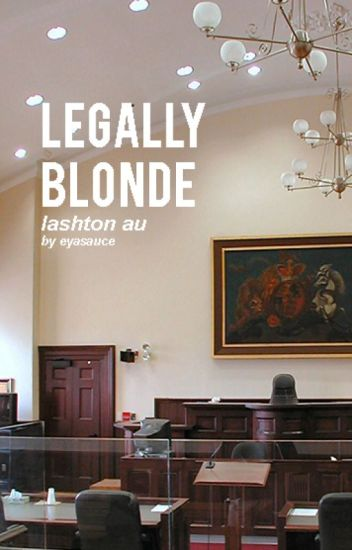 Legally Blonde | Lashton AU