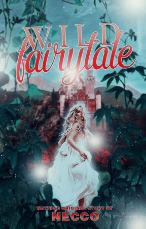 Wild Fairytale by Necco93