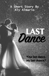 Last Dance by alyloony
