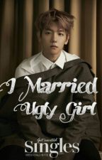 I Married Ugly Girl by swanisa