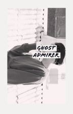 Ghost Admirer by kimsoyounaerin