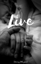 ~Live ~ by FleurGivre