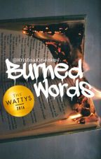 Burned Words //CZ |Wattys2016 by KristnaKirienkov