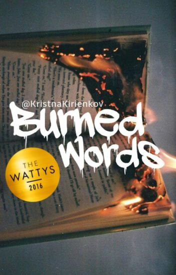 Burned Words //CZ |Wattys2016