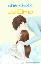 One Shots (JuliElmo) by momomomonay