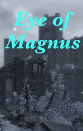 Eye of Magnus (a Skyrim fanfiction) - Chapter Eleven: The Staff of