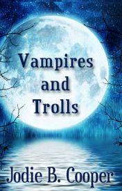 Vampires and Trolls by JodieBCooper