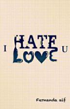 I Hate And Love You by FernandaAlfianti