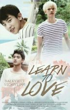 Learn to Love ; [ChanBaek] by Baekyiett