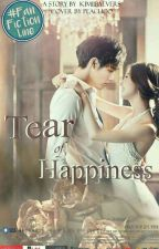 Tears Of Happiness [REPUBLISH-PRIVATE] by KimiiBaeVers