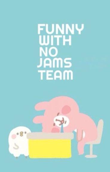 Bỉ Bựa Cùng No Jams Team [ Part 1 ]