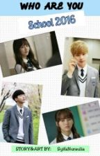 Who Are You School 2016 by SyifaNuraulia_