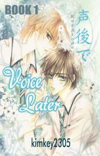 Voice Later (Koe Adote) by kimkey2305