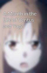 A Month in the Life of Ventus and Yugi by KartikAmalSaraf