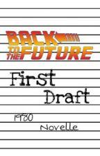 Back To The Future    Part Zero by JUSTATIMETRAVELER