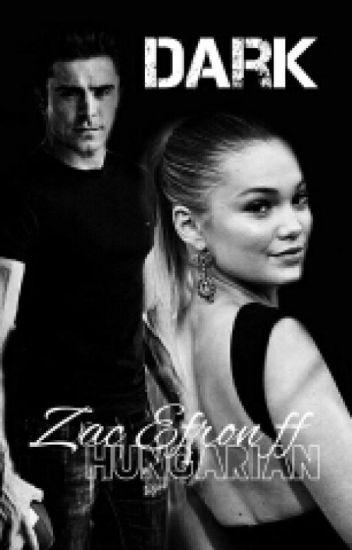 Dark [Zac Efron Ff HU]