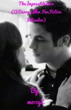 The Impossible Love (a Barry Allen FanFiction Xreader) by m011yZ