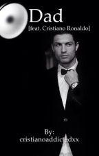 Dad. [feat. Cristiano Ronaldo] by cristianoaddictedxx