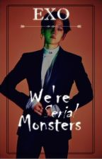 [RECUEIL OS][EXO] We're Serial Monsters by ErainMinhami