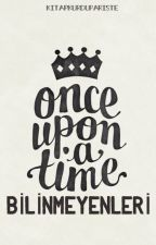 Once Upon A Time Bilinmeyenleri by kitapkurdupariste