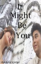 It Might Be you (McRis) by naddiexjaye