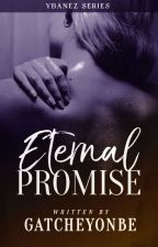 Eternal Promise [Completed-Under Revision] by GatcheYonbe