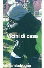 Vicini Di Casa |Luciano Spinelli| by luielamiadrogaa