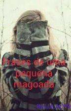 Frases De Uma Pequena Magoada by LULALYN