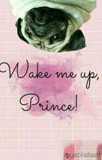 Wake me up, prince!☑ by yeolieteeth