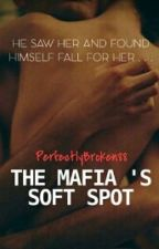 The Mafia's Soft Spot //SLOW UPDATES by lit_litashy