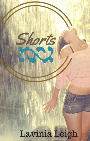 Shorts by lavinialeigh