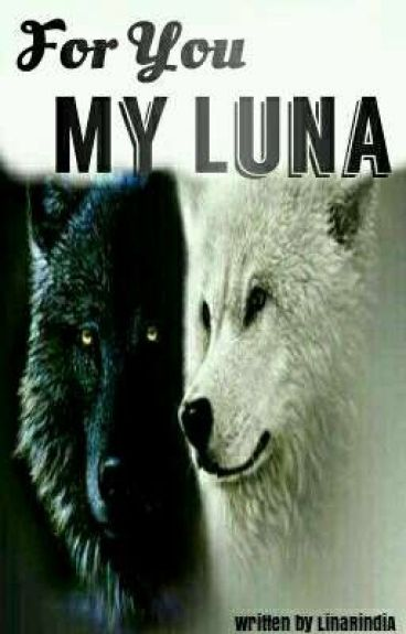 For You My Luna