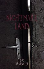 Nightmare Land  by Arsenalle