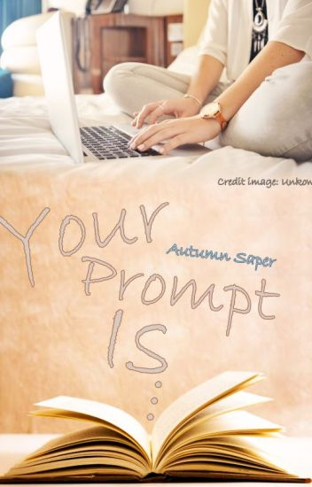 Your Prompt Is...