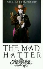 The Mad Hatter by honey101119
