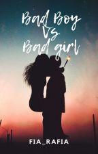 Bad Boy Vs Bad Girl by fia_Rafia