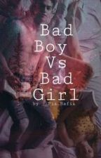 Bad Boy Vs Bad Girl by Fia_Nur