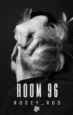 ROOM 96 -BOOK 1- by Rosey_Roo