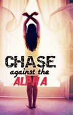 CHASE AGAINST THE ALPHA by sungoddess32
