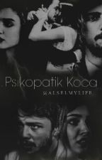Psikopatik Koca  by alselmylife