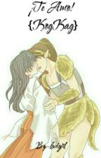 ¡Te amo! (KogKag) by -bxdgirl